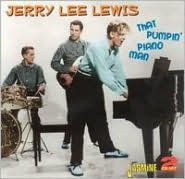 That Pumpin' Piano Man - Jerry Lee Lewis
