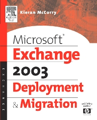 Microsoft® Exchange Server 2003 Deployment and Migration