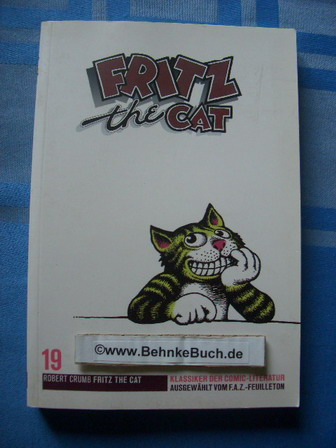 Fritz the cat. Klassiker der Comic-Literatur. Band 19. [Übers.: Harry Rowohlt ...], - Crumb, Robert