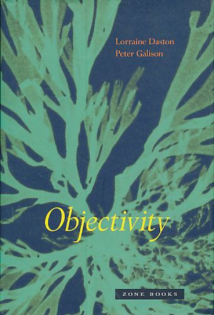 Objectivity. - Daston, Lorraine and Peter Galison