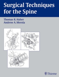 Surgical Techniques for the Spine - Haher, Thomas R. / Merola, Andrew A.