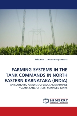 FARMING SYSTEMS IN THE TANK COMMANDS IN NORTH EASTERN KARNATAKA (INDIA) - Bharamappanavara, Saikumar C.