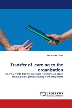 Transfer of learning to the organisation - Dixon, Christopher