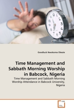 Time Management and Sabbath Morning Worship in Babcock, Nigeria - Okezie, Goodluck Nwokoma