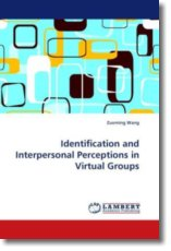 Identification and Interpersonal Perceptions in Virtual Groups - Wang, Zuoming