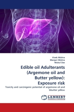Edible oil Adulterants (Argemone oil and Butter yellow): Exposure risk
