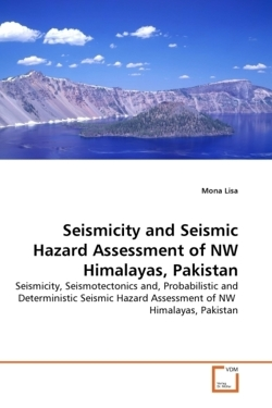 Seismicity and Seismic Hazard Assessment of NW Himalayas, Pakistan - Lisa, Mona