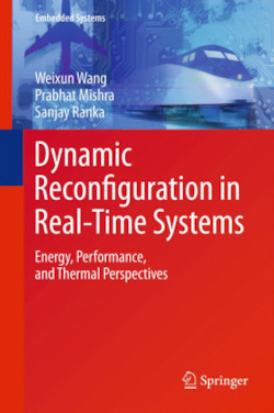 Dynamic Reconfiguration in Real-Time Systems - Wang, Weixun / Mishra, Prabhat / Ranka, Sanjay