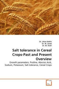 Salt tolerance in Cereal Crops-Past and Present Overview - Bakht, Dr. Jehan / M. Javed, Dr. / M. Shafi, Dr.