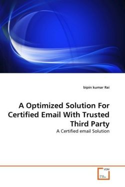 A Optimized Solution For Certified Email With Trusted Third Party - Rai, bipin kumar