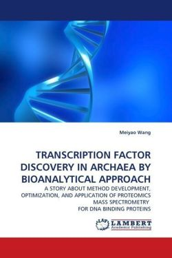 TRANSCRIPTION FACTOR DISCOVERY IN ARCHAEA BY BIOANALYTICAL APPROACH - Wang, Meiyao