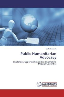 Public Humanitarian Advocacy: Challenges, Opportunities and its Channelling through Celebrities