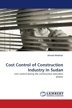 Cost Control of Construction Industry In Sudan: cost control during the construction execution phases