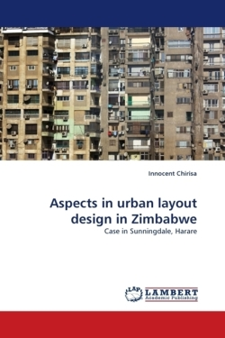 Aspects in urban layout design in Zimbabwe - Chirisa, Innocent