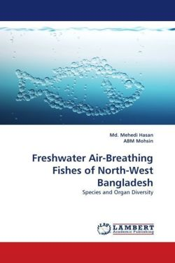 Freshwater Air-Breathing Fishes of North-West Bangladesh - Hasan, Md. Mehedi / Mohsin, ABM