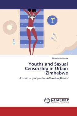 Youths and Sexual Censorship in Urban Zimbabwe - Katsaura, Obvious
