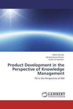 Product Development in the Perspective of Knowledge Management - Ahmad, Abrar / Hunjra, Ahmed Imran / Rehman, Kashif Ur