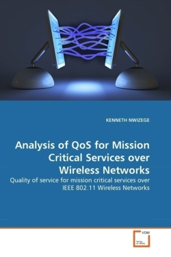 Analysis of QoS for Mission Critical Services over Wireless Networks - NWIZEGE, KENNETH