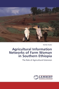 Agricultural Information Networks of Farm Woman in Southern Ethiopia - Kaske, Deribe