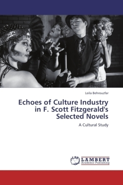 Echoes of Culture Industry in F. Scott Fitzgerald's Selected Novels: A Cultural Study