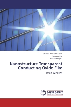Nanostructure Transparent Conducting Oxide Film - Ahmed Hassan, Shimaa / Afify, Hassan / Zayed, Hamdia