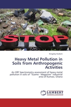 Heavy Metal Pollution in Soils from Anthropogenic Activities - Kodom, Kingsley