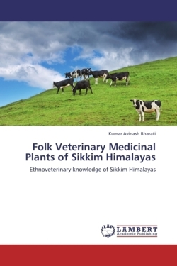 Folk Veterinary Medicinal Plants of Sikkim Himalayas