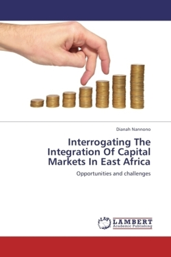 Interrogating The Integration Of Capital Markets In East Africa - Nannono, Dianah