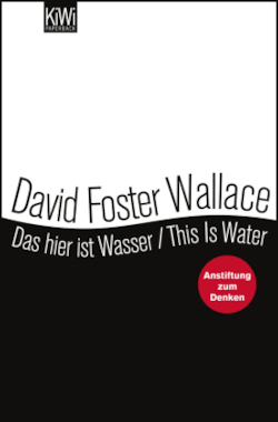 Das hier ist Wasser / This is water - Wallace, David Foster