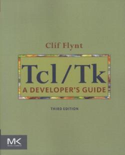 Tcl/Tk, Third Edition: A Developer's Guide (The Morgan Kaufmann Series in Software Engineering and Programming)
