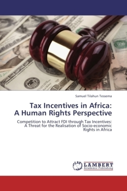 Tax Incentives in Africa:  A Human Rights Perspective - Tessema, Samuel Tilahun