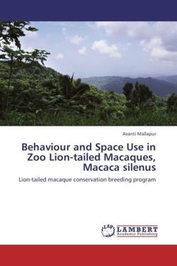 Behaviour and Space Use in  Zoo Lion-tailed Macaques, Macaca silenus: Lion-tailed macaque conservation breeding program