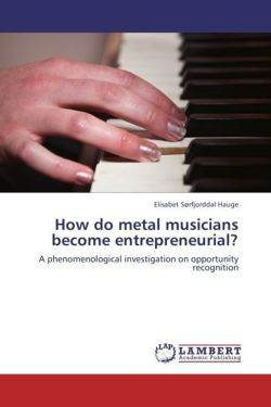 How do metal musicians become entrepreneurial? - Sørfjorddal Hauge, Elisabet