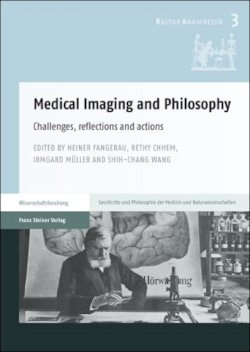 Medical Imaging and Philosophy: Challenges, reflections and actions (Kulturanamnesen)