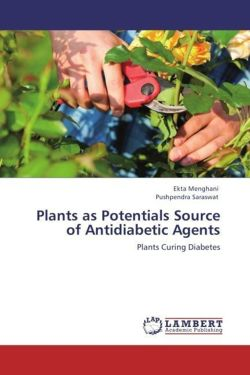 Plants as Potentials Source of Antidiabetic Agents - Menghani, Ekta / Saraswat, Pushpendra