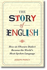The Story of English: How an Obscure Dialect became the World`s Most-Spoken Language