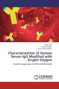 Characterization of Human Serum IgG Modified with Singlet Oxygen - Adil, Wani / Gupta, Aniket / Bhat, Gulzar Ahmad