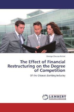 The Effect of Financial Restructuring on the Degree of Competition - Owusu-Antwi, George
