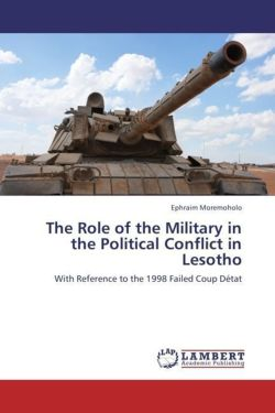 The Role of the Military in the Political Conflict in Lesotho - Moremoholo, Ephraim
