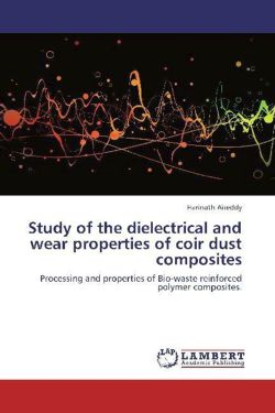 Study of the dielectrical and wear properties of coir dust composites - Aireddy, Harinath