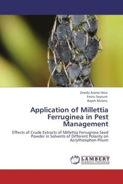 Application of Millettia Ferruginea in Pest Management - Hora, Zewdu Ararso / Seyoum, Emiru / Mulatu, Bayeh