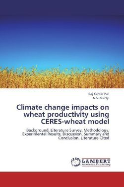 Climate change impacts on wheat productivity   using CERES-wheat model - Pal, Raj Kumar / Murty, N. S.