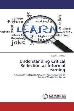 Understanding Critical Reflection as Informal Learning - Lee, Kyoung Hwa
