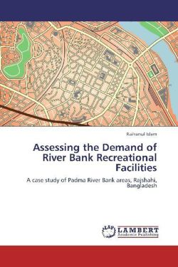 Assessing the Demand of River Bank Recreational Facilities - Islam, Raihanul