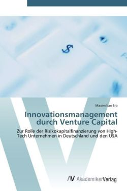 Innovationsmanagement durch Venture Capital - Erb, Maximilian