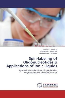 Spin-labeling of  Oligonucleotides & Applications of Ionic Liquids - Sawant, Anand D. / Jagadale, Suryabala D. / Salunkhe, Manikrao M.