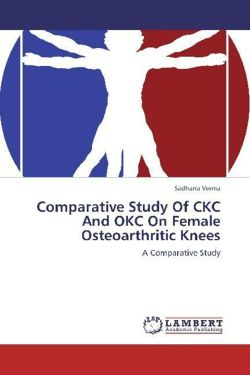 Comparative Study Of CKC And OKC On Female Osteoarthritic Knees - Verma, Sadhana