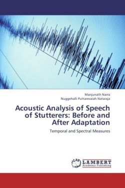 Acoustic Analysis of Speech of Stutterers: Before and After Adaptation - Narra, Manjunath / Nataraja, Nuggehalli Puttarevaiah