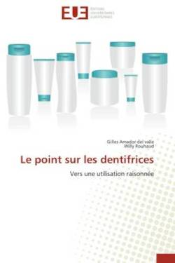 Le point sur les dentifrices - Amador del valle, Gilles / Rouhaud, Willy