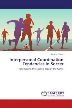 Interpersonal Coordination Tendencies in Soccer - Duarte, Ricardo